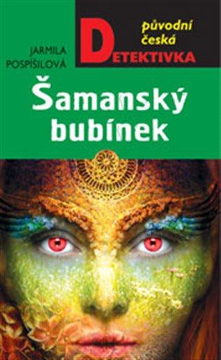 Šamanský bubínek - Jarmila Pospíšilová | Booksquad.ink