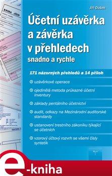 Účetní uzávěrka a závěrka v přehledech. snadno a rychle - Jiří Dušek e-kniha