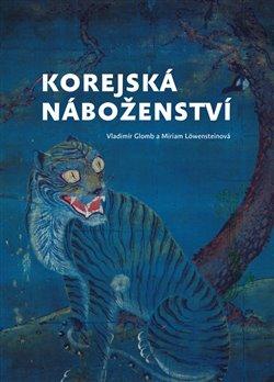 Korejská náboženství - Vladimír Glomb, Miriam Löwensteinová