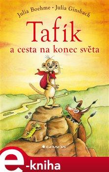Tafík a cesta na konec světa - Julia Boehmeová e-kniha