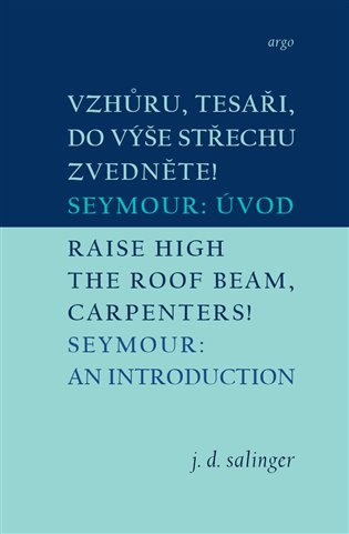 Vzhůru, tesaři, do výše střechu zvedněte!/Raise High the Roof Beam, Carpenters - Seymour: Úvod/Seymour: An Introduction