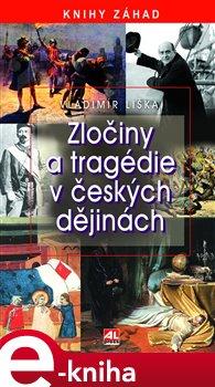 Obálka titulu Zločiny a tragédie v českých dějinách
