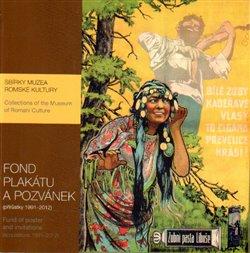 Obálka titulu Sbírka Muzea romské kultury. Fond plakátu a pozvánek.