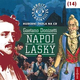 Nebojte se klasiky! 14 Gaetano Donizetti: Nápoj lásky