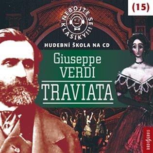 Nebojte se klasiky! 15 Giuseppe Verdi: Traviata