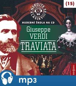 Obálka titulu Nebojte se klasiky! 15 Giuseppe Verdi: Traviata