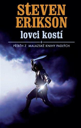Lovci kostí:Malazská kniha padlých 6 - Steven Erikson   Booksquad.ink