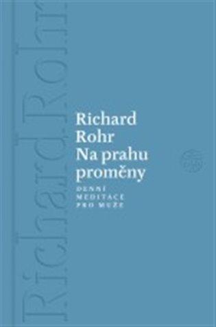 Na prahu proměny:Denní meditace pro muže - Richard Rohr   Booksquad.ink
