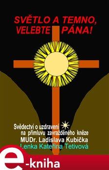 Obálka titulu Světlo a temno, velebte pána!