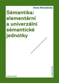 Sémantika: elementární a univerzální sémantické jednotky