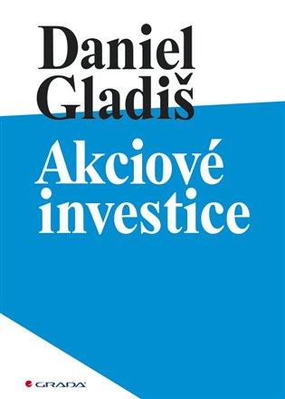 Akciové investice - Daniel Gladiš   Booksquad.ink