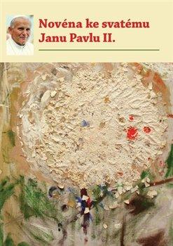 Obálka titulu Novéna ke svatému Janu Pavlu II.