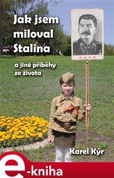 Obálka titulu Jak jsem miloval Stalina