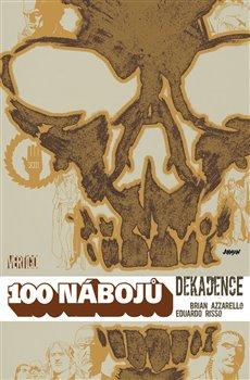 Obálka titulu 100 nábojů 10 - Dekadence