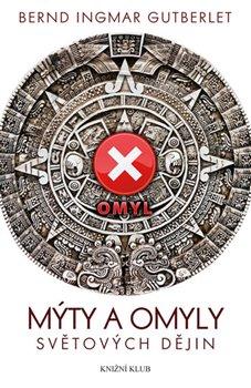 Obálka titulu Mýty a omyly světových dějin