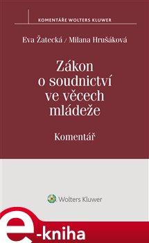 Obálka titulu Zákon o soudnictví ve věcech mládeže (č. 218/2013 Sb.) - Komentář