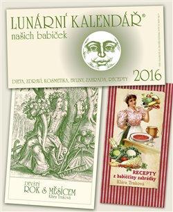 Obálka titulu Lunární kalendář 2016 + Recepty z babiččiny zahrádky + Devátý  rok s Měsícem