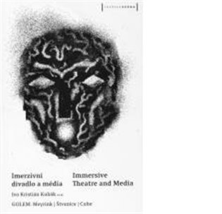 Imerzivní divadlo a média / Immersive Theatre and Media - Jan Dvořák (ed.),   Replicamaglie.com