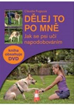 Obálka titulu Dělej to po mně - Jak se psi učí napodobováním + DVD