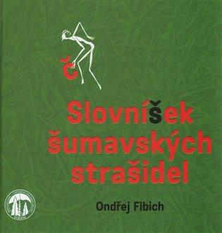 Slovníček šumavských strašidel - Ondřej Fibich   Booksquad.ink
