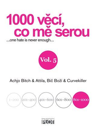 1000 věcí, co mě serou 5 - Atilla Bič Boží,   Booksquad.ink