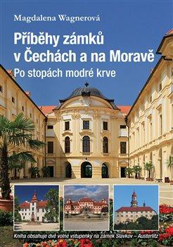 Obálka titulu Příběhy zámků v Čechách a na Moravě II - Po stopách modré krve