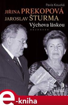 Jiřina Prekopová, Jaroslav Šturma
