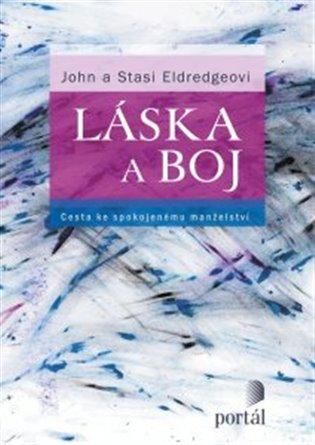 Láska a boj:Cesta ke spokojenému manželství - John a Stasi Eldredgeovi | Replicamaglie.com
