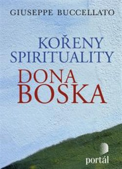 Obálka titulu Kořeny spirituality Dona Boska