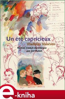 Un été capricieux (Rozmarné léto francouzsky) - Vladislav Vančura e-kniha