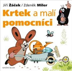Krtek a malí pomocníci. Krtek a jeho svět 2 - Zdeněk Miler, Jiří Žáček
