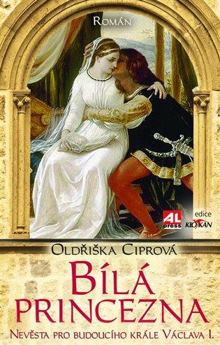 Bílá princezna - Oldřiška Ciprová | Booksquad.ink