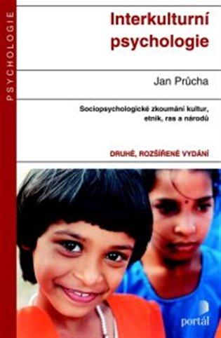 Interkulturní psychologie:Sociopsychologické zkoumání kultur, etnik, ras a národů - Jan Průcha | Booksquad.ink