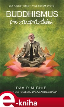 Obálka titulu Buddhismus pro zaneprázdněné