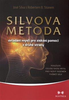 Obálka titulu Silvova metoda ovládání mysli pro získání pomoci z druhé strany