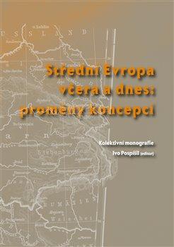 Obálka titulu Střední Evropa včera a dnes: proměny koncepcí