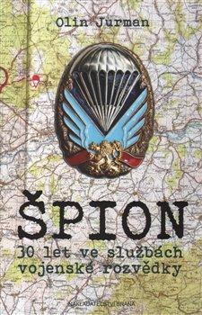 Obálka titulu Špion - 30 let ve službách vojenské rozvědky