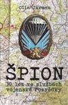 Obálka knihy Špion - 30 let ve službách vojenské rozvědky