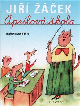 Aprílová škola - Jiří Žáček | Booksquad.ink
