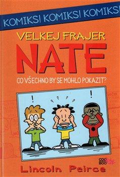 Obálka titulu Velkej frajer Nate  - Co by se všechno mohlo pokazit