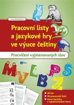 Obálka titulu Pracovní listy a jazykové hry ve výuce češtiny