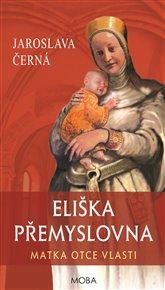 Eliška Přemyslovna - Matka Otce vlasti
