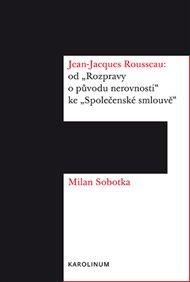 Jean-Jacques Rousseau: od 'Rozpravy o původu nerovnosti' ke 'Společenské smlouvě'