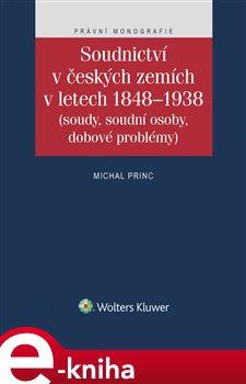 Obálka titulu Soudnictví v českých zemích v letech 1848-1938 (soudy, soudní osoby, dobové problémy)