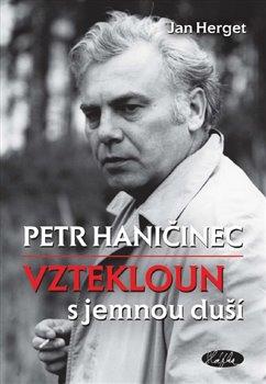 Obálka titulu Petr Haničinec. Vztekloun s jemnou duší