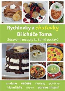 Obálka titulu Rychlovky a chuťovky Břicháče Toma