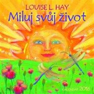 Kalendář 2016 - Miluj svůj život