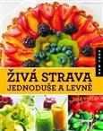 Obálka knihy Živá strava jednoduše a levně