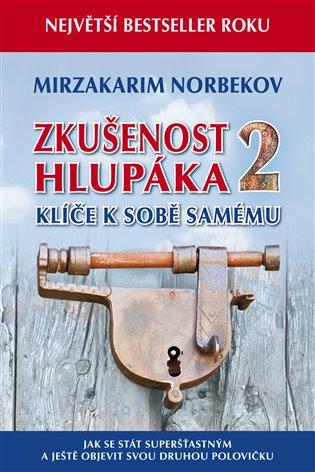 Zkušenost hlupáka 2:Klíče k sobě samému - Mirzakarim S. Norbekov | Booksquad.ink