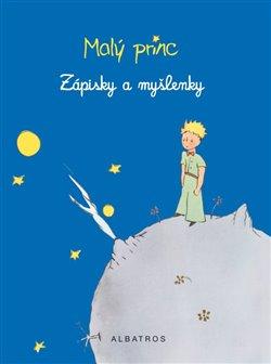Obálka titulu Malý princ - Zápisky a myšlenky